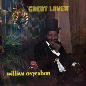 William Onyeabor - Great Lover lp [Luaka Bop]