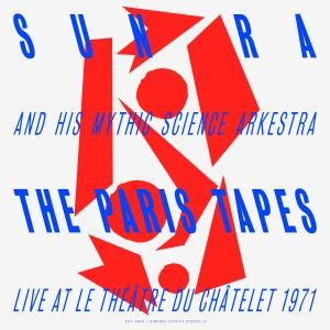 Sun Ra & His Mythic Science Arkestra - The Paris Tapes lp