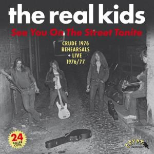 Real Kids - See You On The Street Tonight dbl lp (Crypt)