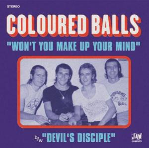 "Coloured Balls - Won't You Make Up Your Mind 7"" [Just Add Water]"
