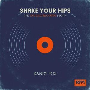 Shake Your Hips - Excello Records Story [TMR]