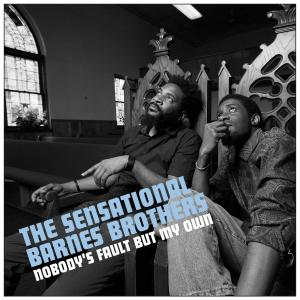 Sensational Barnes Brothers - Nobody's Fault But My Own lp [FP]