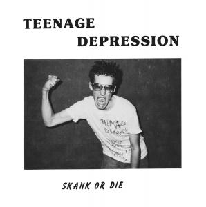 "Teenage Depression - Skank or Die 7"" (Rerun)"