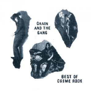 Chain and the Gang - Best of Crime Rock lp (In the Red)