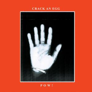 Pow! - Crack an Egg lp (Castle Face)