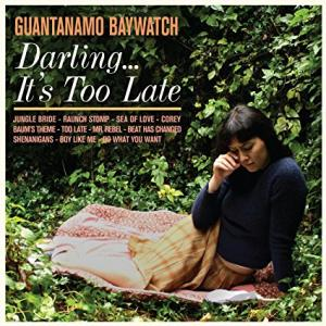 Guantanamo Baywatch - Darling It's Too Late lp (Suicide Squeeze)