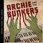 Archie & The Bunkers - Songs From The Lodge lp (Dirty Water)