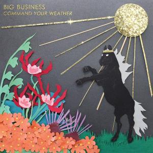 Big Business - Command Your Weather lp (Joyful Noise)