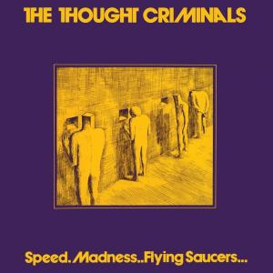 Thought Criminals - Speed. Madness..Flying Saucers lp [Blank]