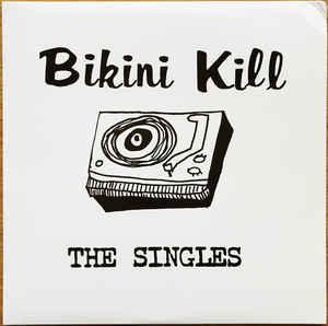 Bikini Kill - The Singles lp (bikini kill records)