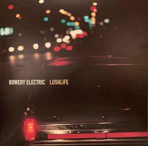 Bowery Electric - Lushlife lp (Beggars Banquet)