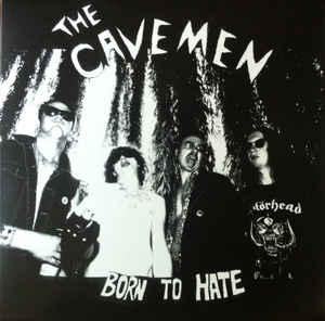 Cavemen - Born to Hate lp (Dirty Water)