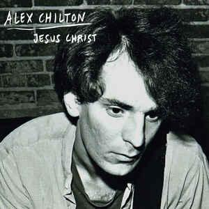 "Alex Chilton - Jesus Christ 7"" [Munster]"