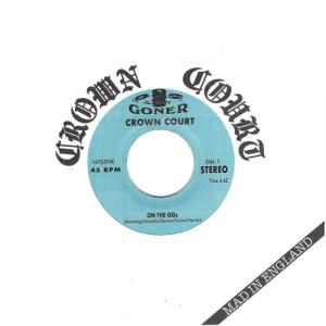 "Crown Court - Mad In England 7"" (Goner) REPRESSED!"