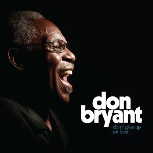 Don Bryant - Don't Give Up On Love cd (Fat Possum)