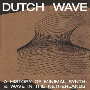 V/A - Dutch Wave: Minimal Synth & Wave in the Netherlands lp