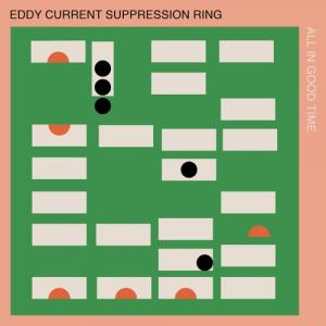 Eddy Current Suppression Ring - All In Good Time LP [CastleFace]