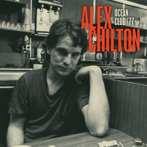 Alex Chilton - Ocean Club '77 lp (Norton)