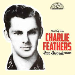 Charlie Feathers - Best of the Sun Records Sessions lp (Org)