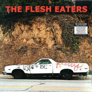 Flesh Eaters - I Used to Be Pretty 2lp (Yep Roc)
