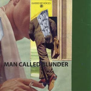 "Guided By Voices - Man Called Blunder 7"" [GBV Inc.]"