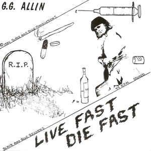 "GG Allin - Live Fast, Die Fast 7"" (""Black & Blue Records"")"