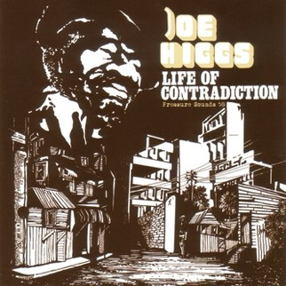 Joe Higgs - Life Of Contradiction lp (Pressure Sounds)
