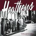 "Heathens - Steady Girl 7"" (Black and Wyatt)"