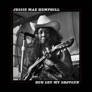 Jessie Mae Hemphill - Run Get My Shotgun lp [BLM]