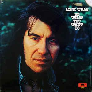 Link Wray - Be What You Want To lp (Tidal Wave) RSD 2017
