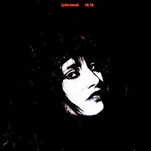 Lydia Lunch - 13.13 lp (Rustblade)