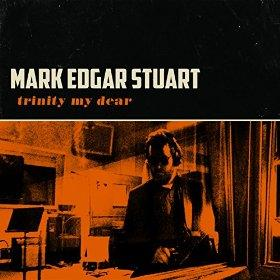 Mark Edgar Stuart - Trinity My Dear cd (Madjack)