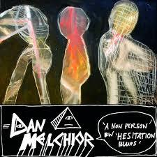 "Dan Melchior - A Non Person / Hesitation Blues 7"" (Spacecase)"