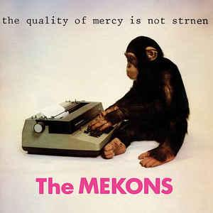 The Mekons - The Quality of Mercy is Not Strnen lp [Superior