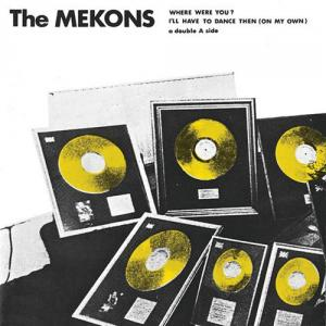 "Mekons -Where Were You? 7"" (superior viaduct)"