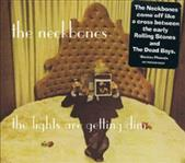 Neckbones - The Lights Are Getting Dim lp (Fat Possum)