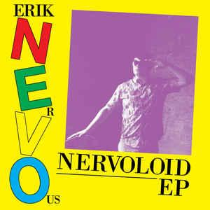 "Erik Nervous - Nervoloid 7"" (Digital Regress)"