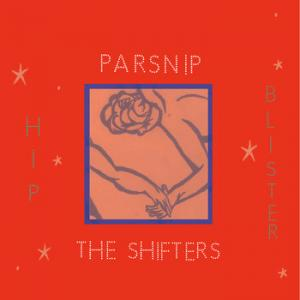 Parsnip / Shifters - Hip Blister split lp (Future Folklore, FR)