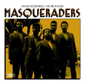 "Masqueraders - Oh My Goodness/We Fell in Love 7"" (Soul 4 Real)"