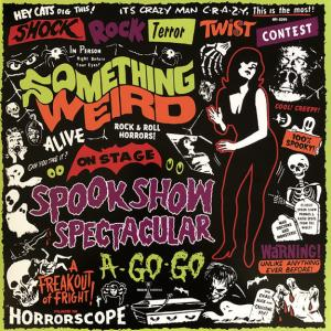 Something Weird - Spook Show Spectacular A Go Go lp