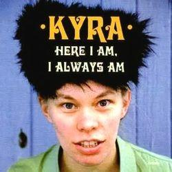 Kyra - Here I Am, I Always Am lp (M'lady's)