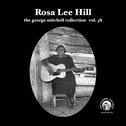 "Rosa Lee Hill - George Mitchell Collection 7"" (Fat Possum)"