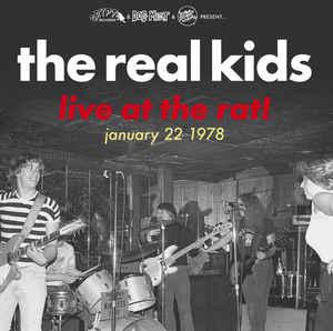 The Real Kids - Live at The Rat! lp (Crypt)