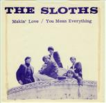 "Sloths - Makin Love / You Mean Everything 7"" (Ugly Things)"