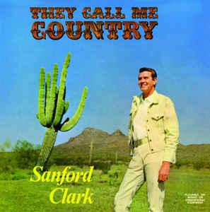 Sanford Clark - They Call Me Country lp [Numero Group]