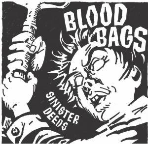 "Bloodbags - Sinister Deeds 7"" (Spacecase)"
