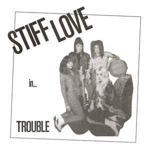 "Stiff Love - Trouble 7"" (neck chop)"