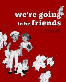 We're Going To Be Friends book by Jack White & Elinor Blake