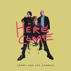Tommy and the Commies - Here Come LP (Slovenly)