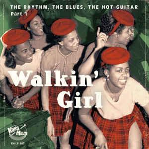 V/A - Walkin' Girl: The Rhythm the Blues the Hot Guitar lp (KM)